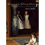 Sargent's Daughters: The Biography of a Paintingby Erica E. Hirshler