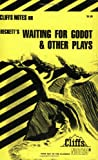 Beckett's Waiting for Godot and Other Plays (Cliffs Notes)
