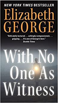With No One As Witness: Elizabeth George: 9780062087591: Amazon.com