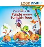 Children's Book: Purple Turtle and the Pumpkin Race