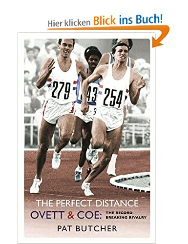 The Perfect Distance: Ovett and Coe: The Record-Breaking Rivalry