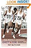 The Perfect Distance - Ovett and Coe: The Record-Breaking Rivalry