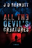 All the Devil&#39;s Creatures