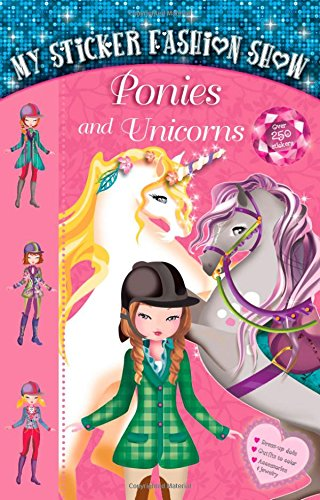 My Sticker Fashion Show: Ponies and Unicorns