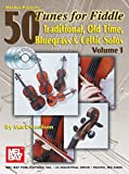 img - for Mel Bay 50 Tunes for Fiddle, Vol. 1: Traditional, Old Time, Bluegrass & Celtic Solos book / textbook / text book