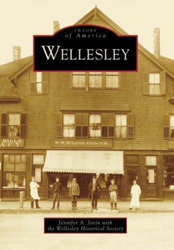Wellesley (Images of America: Massachusetts) [not Massachuetts]
