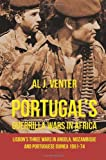 Al J. Venter Portugal's Guerrilla Wars in Africa. Lisbon's Three Wars in Angola, Mozambique and Portuguese Guinea 1961-74