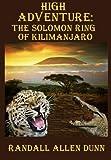 High Adventure: The Solomon Ring of Kilimanjaro