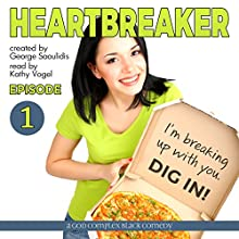 Heartbreaker Episode 1: A God Complex Black Comedy Audiobook by George Saoulidis Narrated by Kathy Vogel