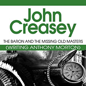 The Baron and the Missing Old Masters: The Baron Series, Book 40 | [John Creasey]