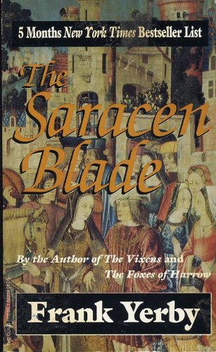The Saracen blade: A novel, Frank Yerby