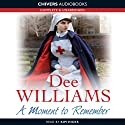 A Moment to Remember (       UNABRIDGED) by Dee Williams Narrated by Kim Hicks