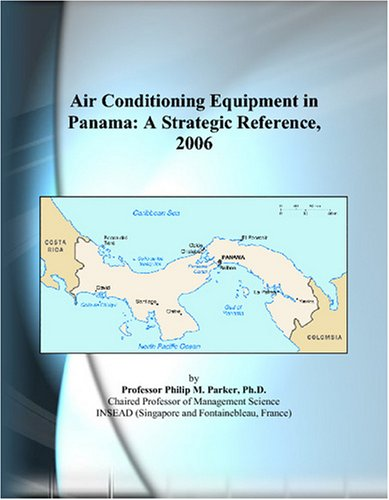 Air Conditioning Equipment in Panama: A Strategic Reference, 2006
