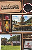 South Carolina Curiosities (Curiosities Series)