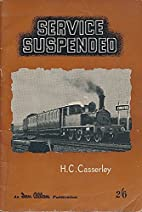 Service Suspended. by H.C. Casserley