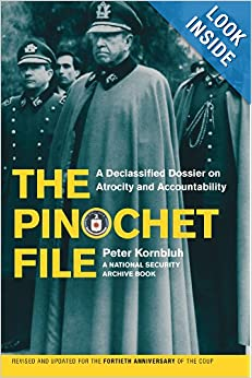 Download The Pinochet File: A Declassified Dossier on Atrocity and Accountability