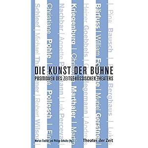 Die Kunst der Bühne: Positionen des zeitgenössischen Theaters (Recherchen)
