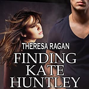 Finding Kate Huntley | [Theresa Ragan]