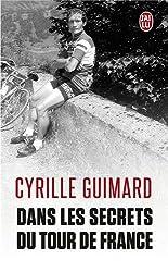 Dans les secrets du Tour de France : Avec Jacques, Eddy, Bernard, Laurent, Lance et les autres...