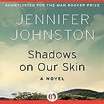Shadows on Our Skin: A Novel | Jennifer Johnston