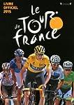 Le Tour de France - Livre officiel 2015