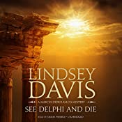 See Delphi and Die: A Marcus Didius Falco Mystery | Lindsey Davis