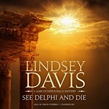 See Delphi and Die: A Marcus Didius Falco Mystery Audiobook by Lindsey Davis Narrated by Simon Prebble