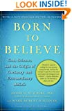 Born to Believe: God, Science, and the Origin of Ordinary and Extraordinary Beliefs