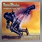 Terra im Schussfeld - Teil 3 (Perry Rhodan Silber Edition 123) | William Voltz,H. G. Ewers,H. G. Francis