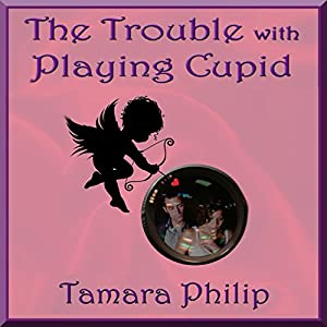 The Trouble with Playing Cupid Audiobook