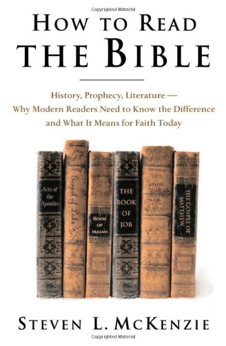 How to Read the Bible: History, Prophecy, Literature--Why Modern Readers Need to Know the Difference, and What It Means for Faith Today