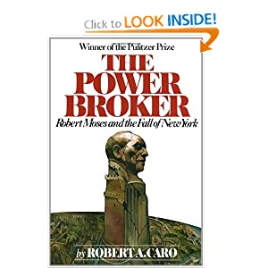 The Power Broker: Robert Moses and the Fall of New York Robert A. Caro