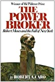 The Power Broker: Robert Moses and the Fall of New York (0394720245) by Robert A. Caro