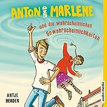 Anton und Marlene und die wahrscheinlichen Unwahrscheinlichkeiten (       gekürzt) von Antje Herden Gesprochen von: Martin Baltscheit