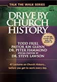Drive by Church History: 47 lectures on Church Historybefore you get to work every day. (Talk the Walk)