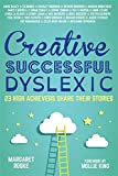 img - for Creative, Successful, Dyslexic: 23 High Achievers Share Their Stories book / textbook / text book