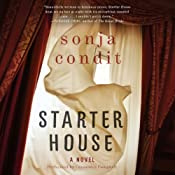 Starter House: A Novel | [Sonja Condit]