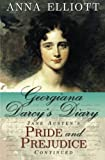 Georgiana Darcys Diary: Jane Austens Pride and Prejudice Continued (Volume 1)