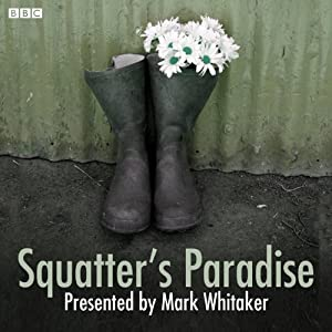 Squatters' Paradise | [Mark Whitaker]