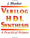 Verilog HDL Synthesis, A Practical Primer