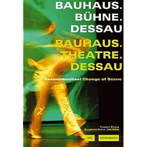 Bauhaus. Bühne. Dessau / Theatre. Bauhaus. Dessau: Szenenwechsel /Change of Scene