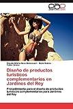 Diseño de productos turísticos complementarios en Jardines del Rey: Procedimiento para el diseño de productos turísticos complementarios para Jardines del Rey (Spanish Edition)