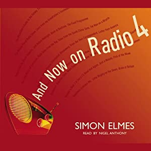 And Now on Radio 4 | [Simon Elmes]