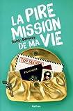 vignette de 'La Pire mission de ma vie 1 (Robin Benway)'