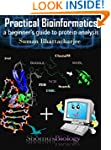 Practical bioinformatics a beginer's...