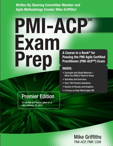 PMI-ACP Exam Prep: Rapid Learning to Pass the Pmi Agile Certified Practitioner (Pmi-acp) Exam - on Your First Try!: Premier Edition