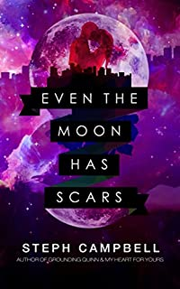 Even The Moon Has Scars by Steph Campbell ebook deal
