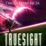 Truesight (       UNABRIDGED) by David Stahler Narrated by Macleod Andrews