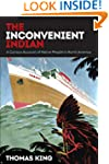 The Inconvenient Indian: A Curious Ac...