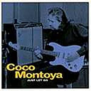 Coco Montoya Just Let Go Amazon Com Music